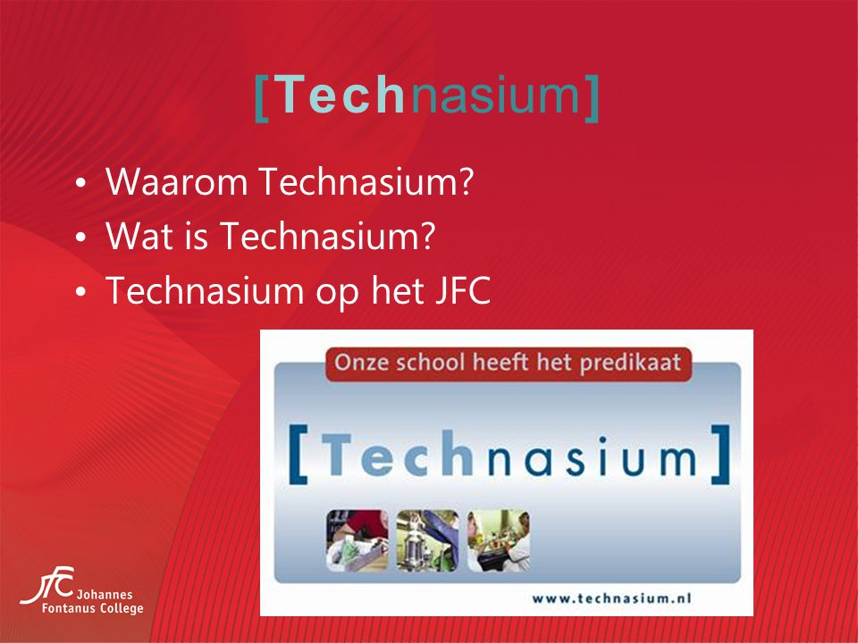 [Technasium] Waarom Technasium Wat is Technasium